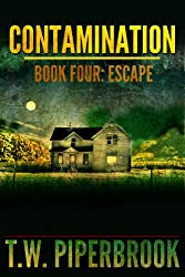 Contamination 4: Escape (Contamination Post-Apocalyptic Zombie Series)