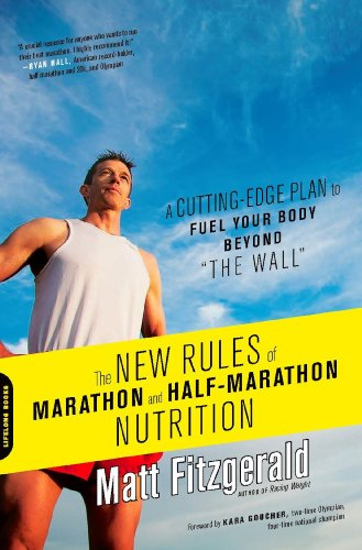 "The New Rules of Marathon and Half-Marathon Nutrition: A Cutting-Edge Plan to Fuel Your Body Beyond """"the Wall"""" (English Edition)"