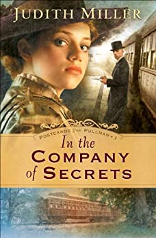In the Company of Secrets (Postcards From Pullman Book #1) by [Miller, Judith]