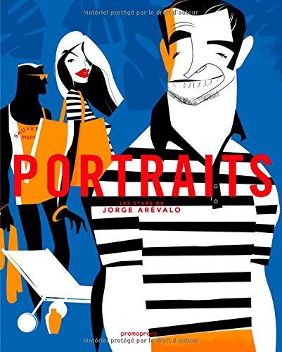 Portraits - Les stars de Jorge Arévalo par Jorge Arévalo Marchán