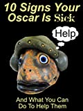 10 Signs Your Oscar Is Sick: And What You Can Do To Help Them