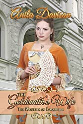 The Goldsmith's Wife (The Woulfes of Loxsbeare Book 2)