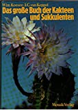 Das grosse Buch der Kakteen und Sukkulenten.