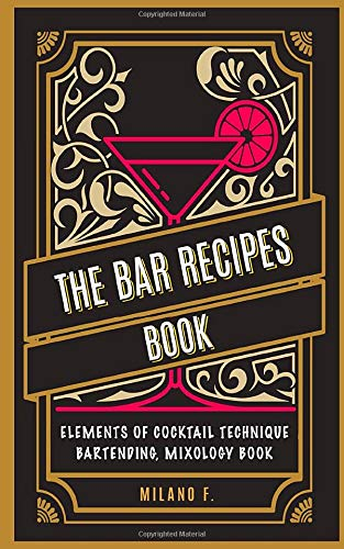 The Bar Recipes Book: The secret art of Cocktails and Bartending Mixology Technique Astoria Cocktail