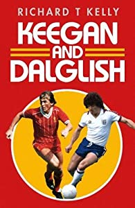 Keegan and Dalglish from Simon & Schuster UK