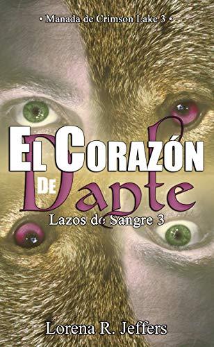 Leer Gratis El corazón de Dante: Manada de Crimson Lake 3 (Lazos de Sangre) de Lorena R. Jeffers