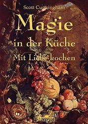 Magie in der Küche: Mit Liebe kochen