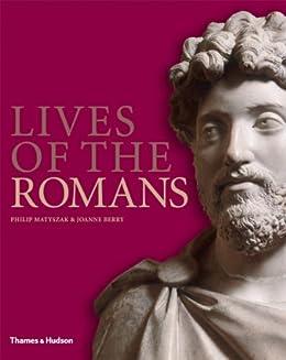 Lives of the Romans by [Matyszak, Philip]