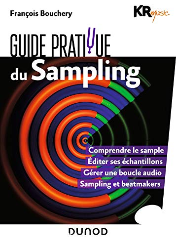 Guide pratique du sampling par  KR Music, François Bouchery