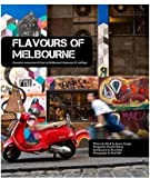Flavours of Melbourne: Favourite Restaurants & Bars in Melbourne's Laneways & Rooftops