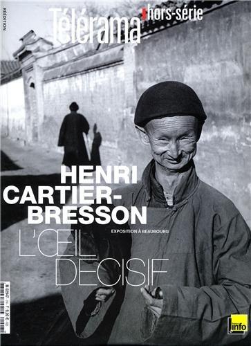 Télérama hors-série : Henri Cartier-Bresson, l'oeil décisif par Christian Caujolle, Collectif