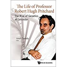 The Life of Professor Robert Hugh Pritchard: The Rise of Genetics at Leicester