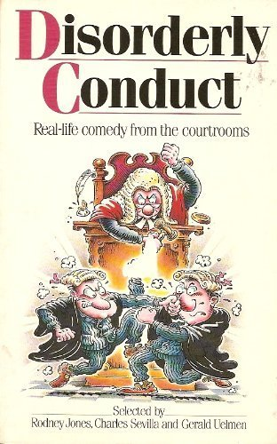 disorderly-conduct-real-life-comedy-from-the-courtrooms-by-sevilla-uelmen-jones-1989-05-03