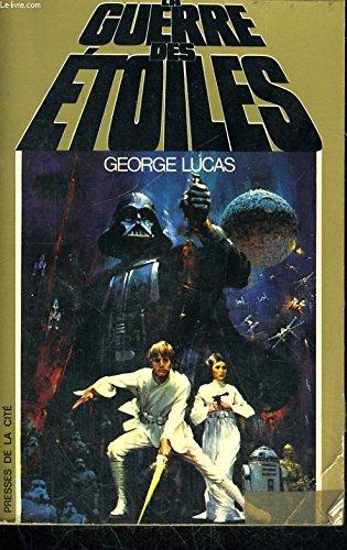 La Guerre des Etoiles par Georges Lucas