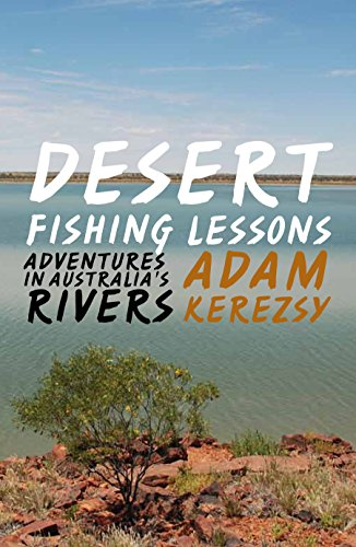 desert-fishing-lessons-adventures-in-australias-rivers