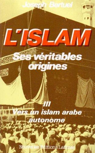 L'Islam, ses véritables origines