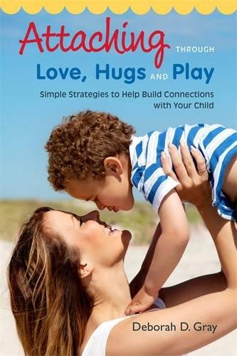 Attaching Through Love, Hugs and Play Cover Image