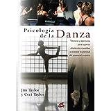 Psicología de La Danza: Técnicas y Ejercicios Para Superar Obstáculos Mentales y Alcanzar La Plenitud Del Potencial Artístico (Salud psicoemocional)