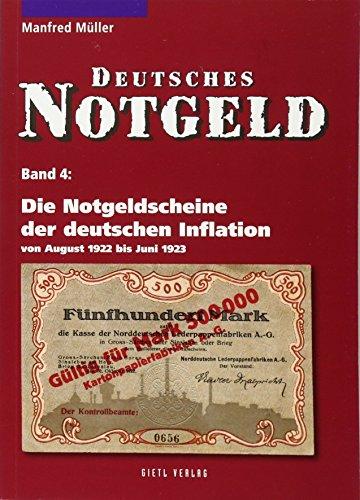 Deutsches Notgeld: Die Notgeldscheine der deutschen Inflation: von August 1922 bis Juni 1923. Deutsches Notgeld, Band 4