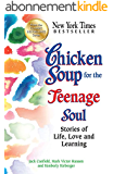 Chicken Soup for the Teenage Soul: Stories of Life, Love and Learning (English Edition)
