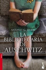 La bibliotecaria de Auschwitz par Antonio Iturbe