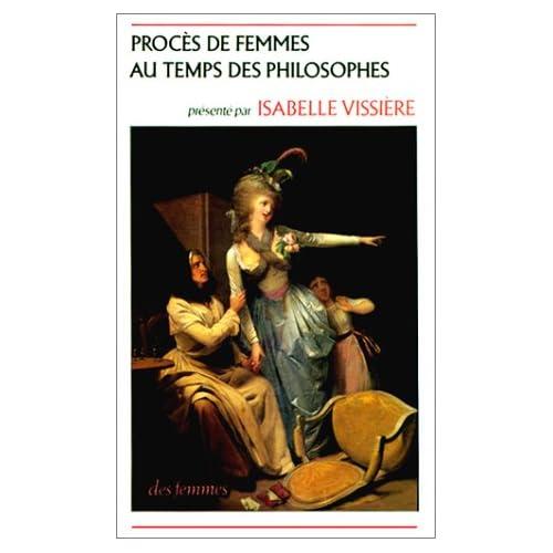 Procés de femmes au temps des philosophes, ou,  La Violence Masculine au XVIIIème siècle