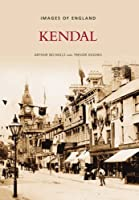 Kendal (Images of England)
