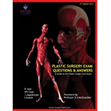 Plastic Surgery Exam Questions and Answers: A Guide to the Plastic Surgery exit exam/FRCS(Plast) (English Edition)