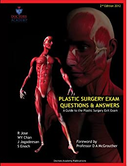 Plastic Surgery Exam Questions and Answers: A Guide to the Plastic Surgery exit exam/FRCS(Plast) (English Edition) de [Enoch, S, J Jagadeesan, RM Jose, WY Chan]