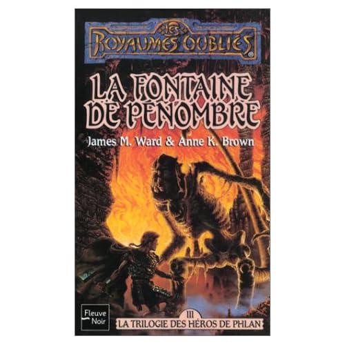 La Trilogie des héros de Phlan, tome 3 : La Fontaine de pénombre
