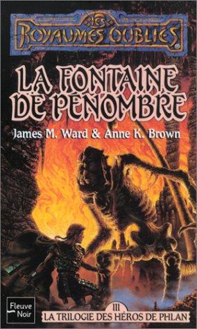 La Trilogie des hros de Phlan, tome 3 : La Fontaine de pnombre