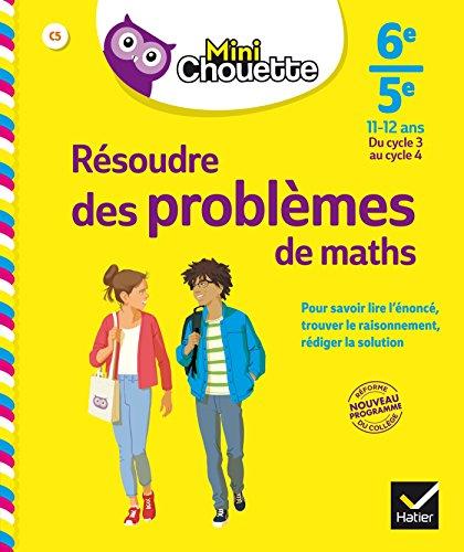 Mini Chouette Résoudre des problèmes de maths 6e/ 5e: cahier de soutien en maths (cycle 3 vers cycle 4) par Gisèle Chapiron