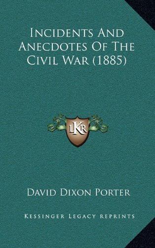 Incidents and Anecdotes of the Civil War (1885)
