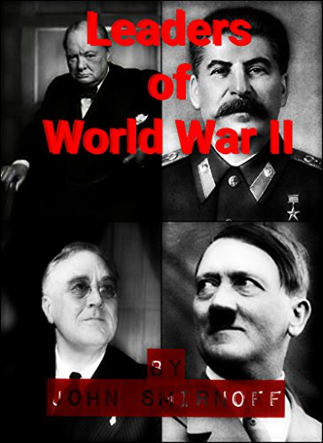 leaders-of-world-war-2-churchill-roosevelt-stalin-hitler-and-other-english-edition