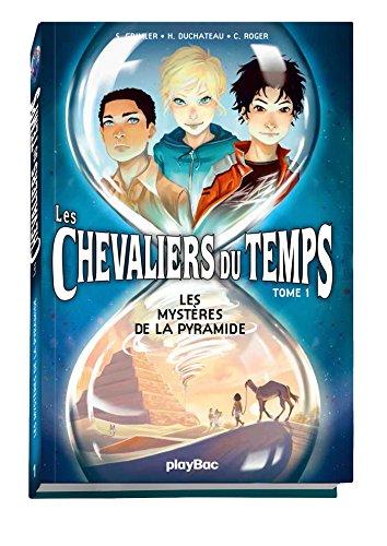 Les Chevaliers du temps - Les mystères de la pyramide - Tome 1
