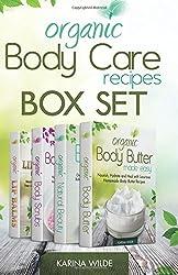 Organic Body Care Recipes Box Set: Organic Body Scrubs, Organic Lip Balms, Organic Body Butter, And Natural Skin Care Recipes