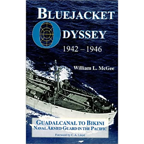 Bluejacket Odyssey: Guadaldanal to Bikini Atoll Naval Guard in the Pacific