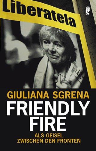 Preisvergleich Produktbild Friendly Fire: Als Geisel zwischen den Fronten