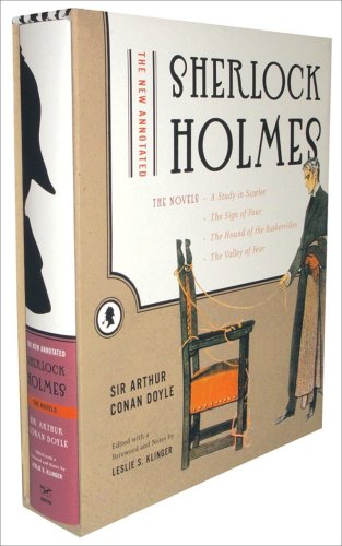 The New Annotated Sherlock Holmes: The Novels (A Study in Scarlet, The Sign of Four, The Hound of the Baskervilles, The Valley of Fear)