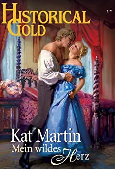 Mein wildes Herz (Historical Gold 207) von [MARTIN, KAT]