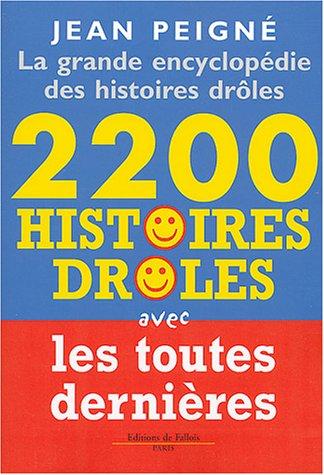 La Grande Encyclopédie : 2200 histoires drôles par Jean Peigné