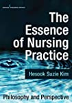 The Essence of Nursing Practice: Phil...