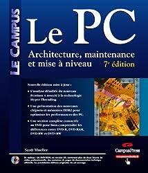 Le PC : Architecture, maintenance et mise à niveau (DVD-Rom inclus)