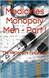 Medicines Monopoly Men - Part I: The Millionaire Podiatrist (English Edition)