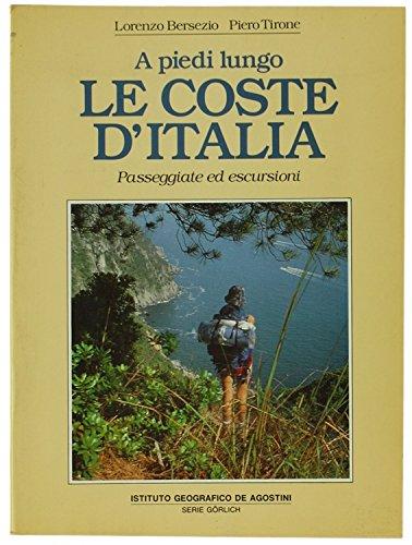 A PIEDI LUNGO LE COSTE D'ITALIA. Passeggiate ed escursioni.