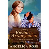 Mail Order Bride Romance: The Business Arrangement (A Sweet / Clean Western Historical Romance) (Sweet and Clean Inspirational Christian Romance Short Stories Book 1) (English Edition)