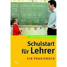 Schulstart für Lehrer. Ein Praxisbuch.
