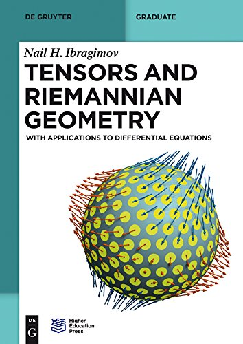 Tensors and Riemannian Geometry: With Applications to Differential Equations (De Gruyter Textbook)