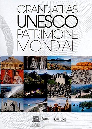 Le grand atlas UNESCO Patrimoine mondial (NE)