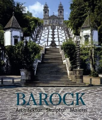 Die Kunst des Barock: Architektur - Skulptur - Malerei